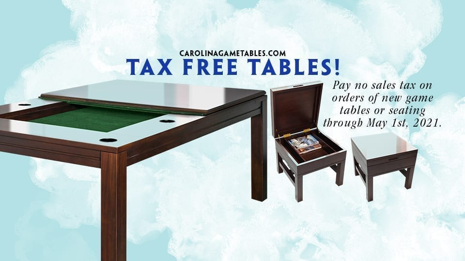 All tables tax free through May 1st, 2021